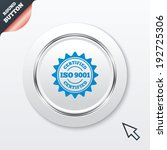 ISO 9001 certified sign icon. Certification star stamp. White button with metallic line. Modern UI website button with mouse cursor pointer. Vector