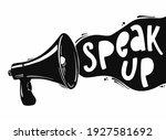 motivational quote 'speak up'...   Shutterstock .eps vector #1927581692