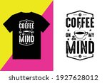 coffee on my mind t shirt... | Shutterstock .eps vector #1927628012