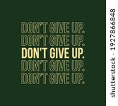 don't give up typography vector ...   Shutterstock .eps vector #1927866848