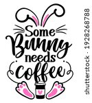 some bunny needs coffee ... | Shutterstock .eps vector #1928268788