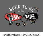 born to be awesome slogan with...   Shutterstock .eps vector #1928275865
