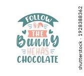 follow the bunny he has...   Shutterstock .eps vector #1928388362