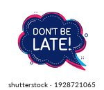 dont be late. thought bubble...   Shutterstock .eps vector #1928721065