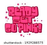 ready set go pink   modern hand ...   Shutterstock .eps vector #1929288575