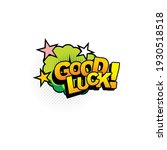 chat message good luck greeting ... | Shutterstock .eps vector #1930518518