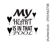 my heart is in that pool quote... | Shutterstock .eps vector #1931462738