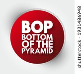 Bop   Bottom Of The Pyramid...