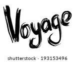 voyage hand lettering. handmade ... | Shutterstock . vector #193153496