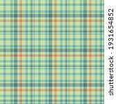 check plaid seamless pattern.... | Shutterstock .eps vector #1931654852