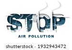 stop air pollution typography... | Shutterstock .eps vector #1932943472