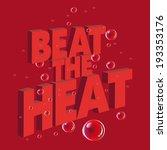 beat the heat  summer season... | Shutterstock .eps vector #193353176