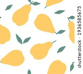 seamless pattern with pears....   Shutterstock . vector #1936585675