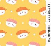 sushi seamless pattern  cute... | Shutterstock .eps vector #1938101155