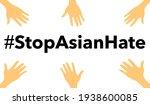 stop asian hate vector.stop... | Shutterstock .eps vector #1938600085