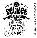 the secret ingredient is always ...   Shutterstock .eps vector #1939169035