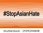 hashtag stop asian hate. a... | Shutterstock .eps vector #1939244848