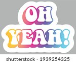oh yeah  phrase. colorful text  ...   Shutterstock .eps vector #1939254325