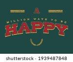 happy quoted slogan print...   Shutterstock .eps vector #1939487848