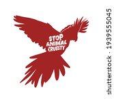 stop animal cruelty abuse bird... | Shutterstock .eps vector #1939555045