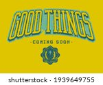 good things coming soon quoted...   Shutterstock .eps vector #1939649755