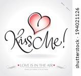 kiss me hand lettering   ... | Shutterstock .eps vector #194021126