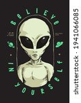 Believe In Yourself. Alien...