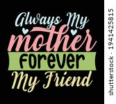 Always My Mother Forever My...