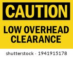 caution low overhead clearance... | Shutterstock .eps vector #1941915178