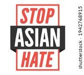 stop asian hate  stop racism ... | Shutterstock .eps vector #1942768915