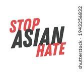stop asian hate  stop racism ... | Shutterstock .eps vector #1943256832