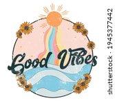 good vibes slogan illustration... | Shutterstock .eps vector #1945377442