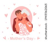 mothers day concept  young... | Shutterstock .eps vector #1945562065