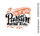 hand drawn lettering quote. do... | Shutterstock .eps vector #1945576732