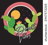 Desert Vibes Slogan On Cactus...
