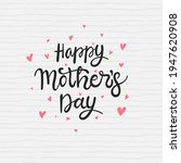 happy mothers day calligraphy... | Shutterstock .eps vector #1947620908