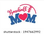 baseball mom text design. i... | Shutterstock .eps vector #1947662992
