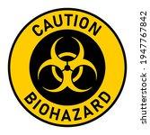 caution biohazard or biological ... | Shutterstock .eps vector #1947767842