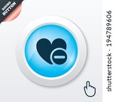 heart sign icon. remove lover...