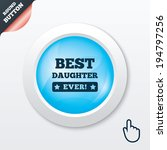 best daughter ever sign icon....