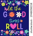 """""""let the good times roll""""...   Shutterstock .eps vector #1948058218"""