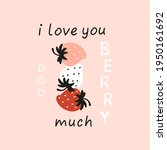 cute strawberries. i love you... | Shutterstock .eps vector #1950161692