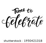 Time To Celebrate Text....