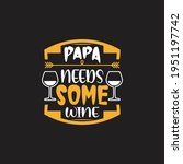 papa needs some wine   father t ...   Shutterstock .eps vector #1951197742
