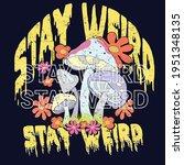 stay weird slogan print with...   Shutterstock .eps vector #1951348135