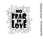 inscription no fear in love.... | Shutterstock .eps vector #1951493902