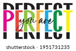 you are perfect slogan print... | Shutterstock .eps vector #1951731235