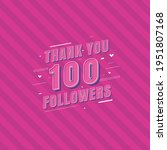 thank you 100 followers...   Shutterstock .eps vector #1951807168