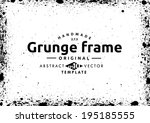 abstract grunge frame. vector... | Shutterstock .eps vector #195185555