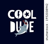 Cool Dude Shark Vector Print...